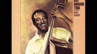 Ray Brown Trio - Exactly Like You