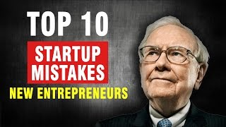 Top 10 Startup Mistakes of New Entrepreneurs