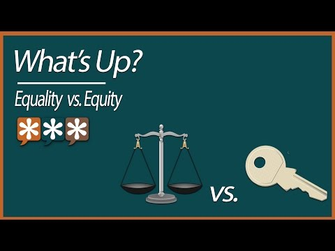 What's Up? – Equality vs. Equity