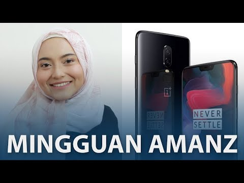 Mingguan Amanz - OnePlus 6, Huawei Mate RS, GST Kadar Sifar