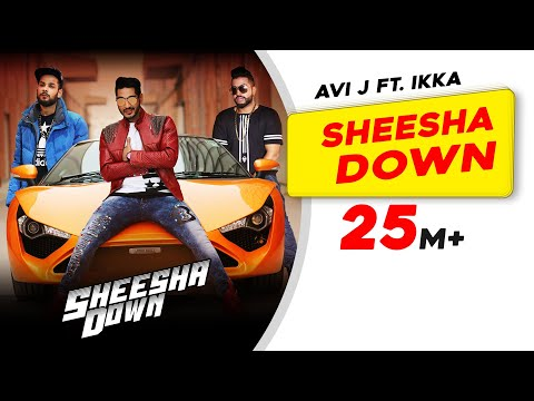 sheesha-down-|-avi-j-feat.-ikka-|-sukh-e-musical-doctorz-|-new-punjabi-song