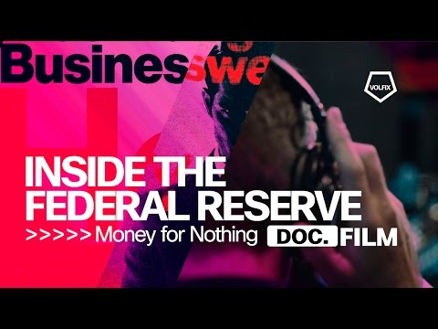 Деньги за бесценок   Inside the Federal Reserve   Money for Nothing
