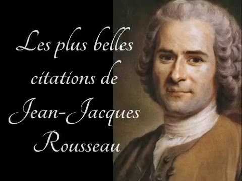 Jean Jacques Rousseau Les Plus Belles Citations