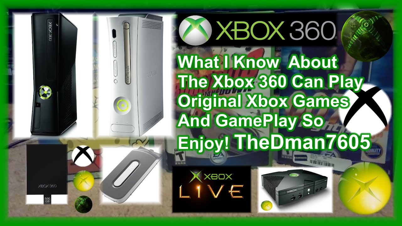 How To Xbox 360 Slim Can Play Original Xbox Games What I