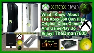 How To! Xbox 360 Slim Can Play Original Xbox Games What I Know!!!! (2015) Part 1 Part 2 Comeing Soon