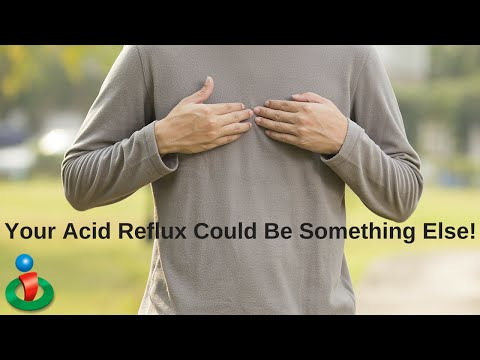 Your Acid Reflux Might be Something Else!