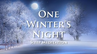 Guided meditation for overthinking and deep sleep - One Winter's Night
