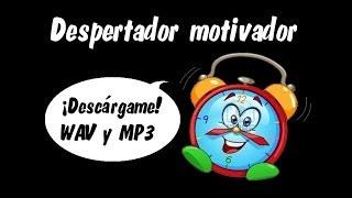 Despertador motivador - AlbertoEsFeliz [ORIGINAL]