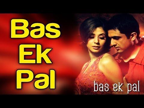 Bas Ek Pal - Bas Ek Pal | Sanjay Suri & Urmila Matondkar | K.K. & Dominique Cerejo | Mithoon