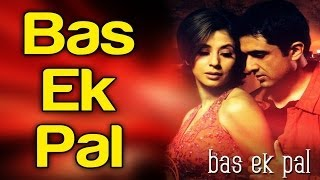 Bas Ek Pal - Video Song | Bas Ek Pal | Sanjay Suri & Urmila Matondkar | K.K. & Dominique Cerejo