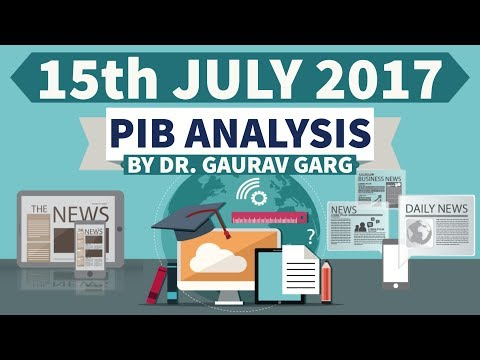 (ENGLISH) 15th July 2017 - PIB - Press Information Bureau news analysis for competitive exams