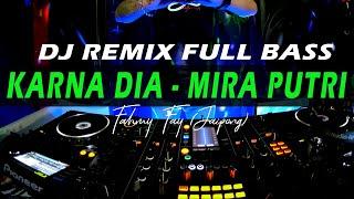 DJ SLOW BREAKBEAT Karna Dia Full Bass Remix - Mira Putri | Jaipong & Koplo terbaru | LBDJS  (TIKTOK)
