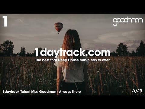 Talent Mix #88 | Goodman - Always There | 1daytrack.com