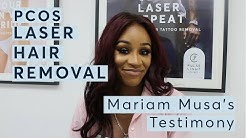 Mariam Musa's Testimony - PCOS Laser Hair Removal