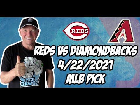 Cincinnati Reds vs Arizona Diamondbacks 4/22/21 MLB Pick and Prediction MLB Tips Betting Pick