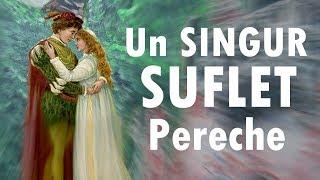 Un SINGUR Suflet PERECHE