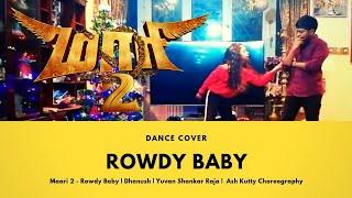 Maari 2 - Rowdy Baby | Dhanush | Yuvan Shankar Raja | Dance Cover | Ash Kutty Choreography