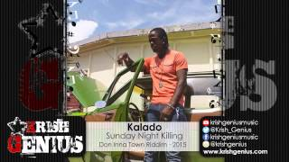 Kalado - Sunday Night Killing (Raw) Don Inna Town Riddim - February 2015