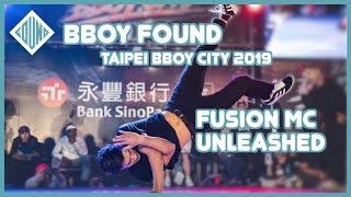 Bboy Found [Fusion MC] Taipei …