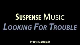 Suspense Action & Epic Music - Looking For Trouble - film soundtrack, score, movie, dramatic
