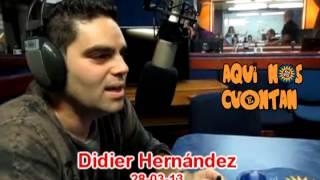 Didier Hernández en Aquí Nos Cuentan