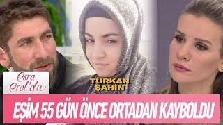 Eşim Türkan Şahin 55 Gündür Ortada Yok   - Esra Erol'da 6 Şubat 2019