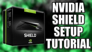 Nvidia Shield Setup Tutorial 2019 Edition (easy step by step setup)