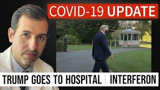 Coronavirus Pandemic Update 110: Trump's Risk Factors and COVID-19 Prognosis; Interferon