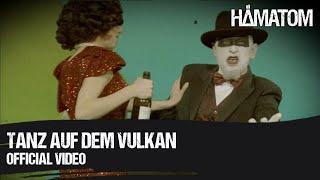 HÄMATOM - Tanz auf dem Vulkan (Official Video)