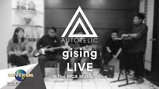 Autotelic - Gising (Live)