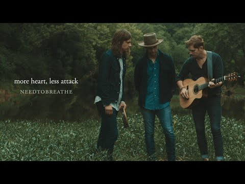 NEEDTOBREATHE  More Heart, Less Attack  Acoustic