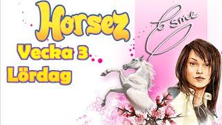 Horsez ~ Vecka 3, Lördag (Del 20)