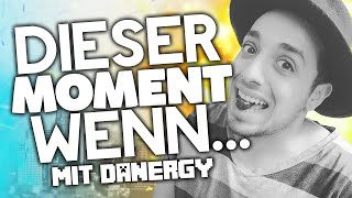 LUSTIGE MOMENTE DIE JEDER KENNT! - mit Danergy