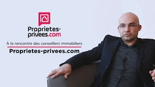 A la rencontre des conseillers immobiliers Proprietes-privees.com - Episode 10
