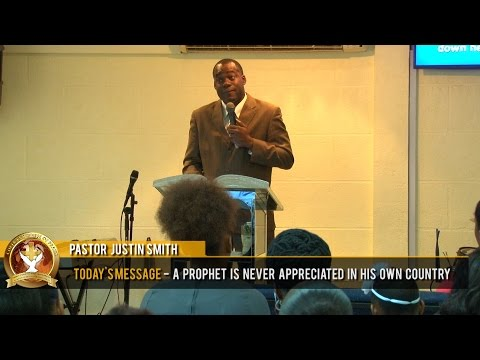 Pastor Justin Smith - A Prophet Is never appreciated in his own country (17-7-2016)