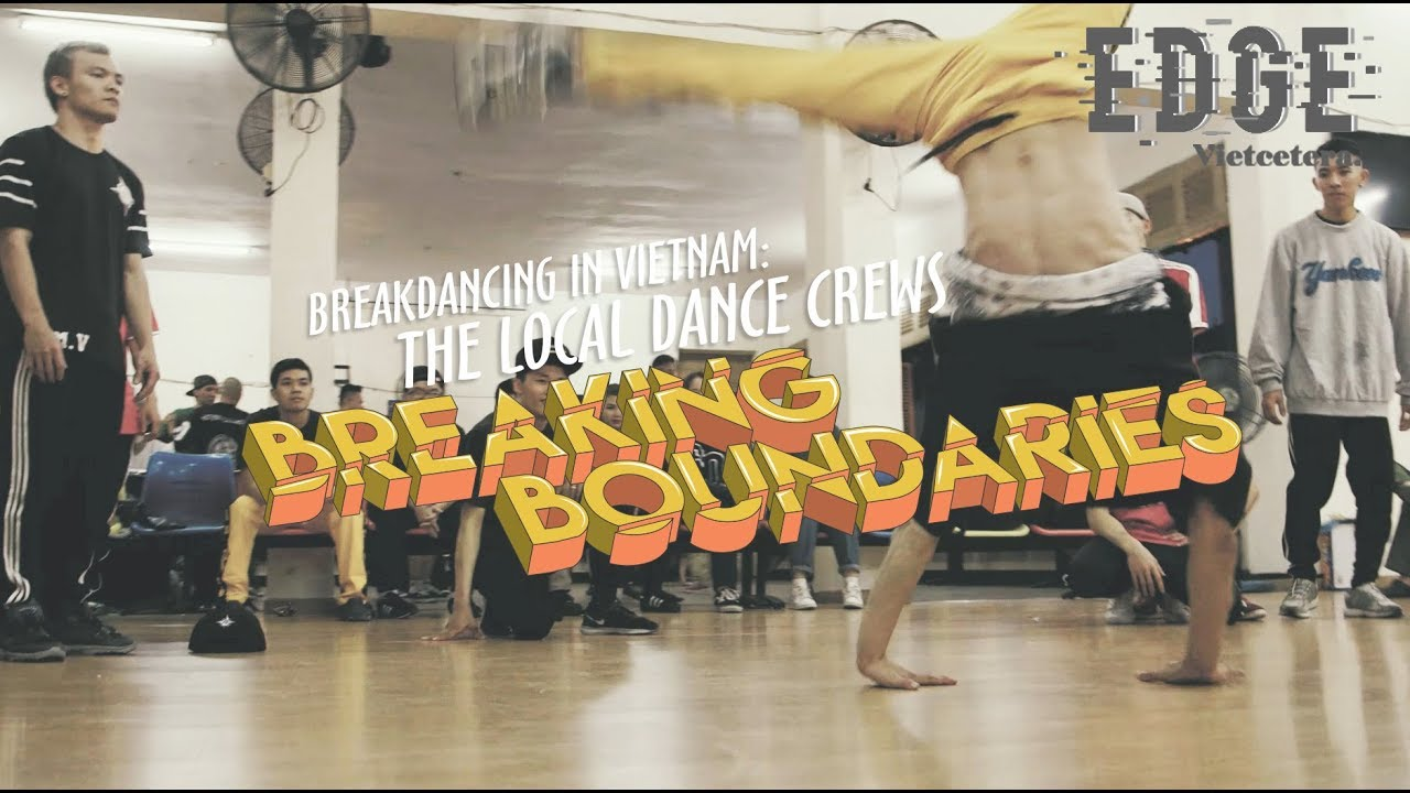 Breakdancing In Vietnam: The Local Dance Crews Breaking Boundaries