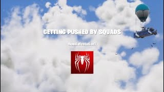 GETTING PUSHED PAR 3 SQUADS FORTNITE