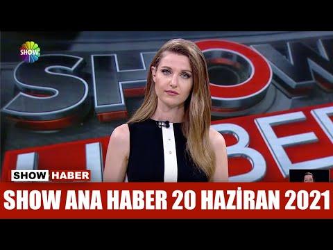 Show Ana Haber 20 Haziran 2021