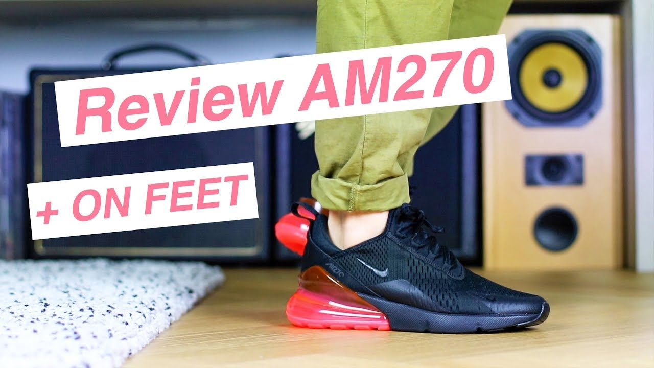 Air Max 270 review on feet (FR) Une bulle ENORME!