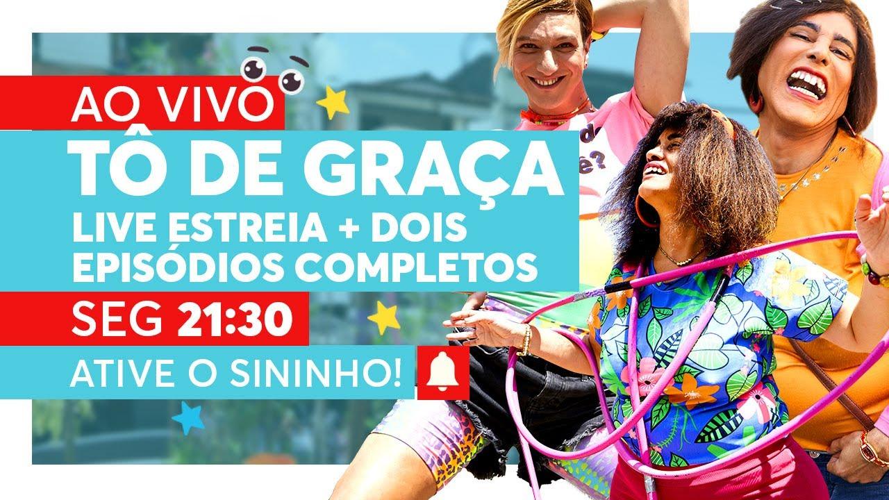 TÔ SEM GRAÇA, A LIVE DO TÔ DE GRAÇA! | LIVE de Estreia + Episódio DUPLO da Nova Temporada