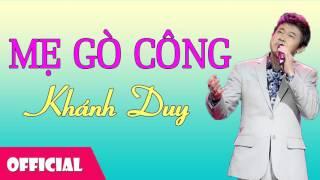 Mẹ Gò Công - Khánh Duy [Official Audio]