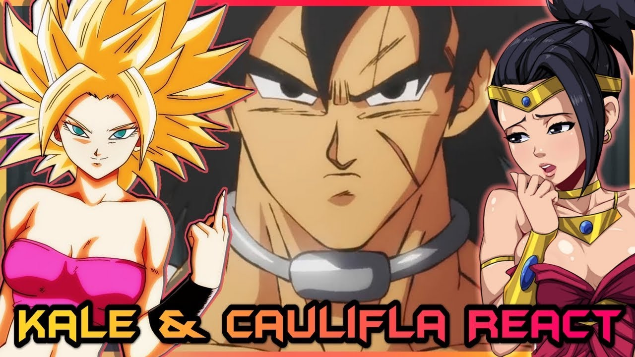 Kale And Caulifla React To Dragon Ball Super Broly Movie Trailer