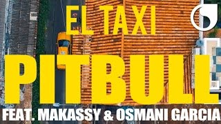 Pitbull Feat. Makassy & Osmani Garcia - El Taxi