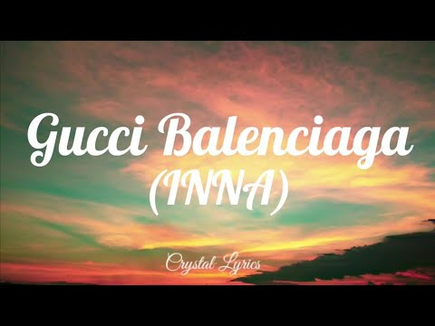 INNA - Gucci Balenciaga (lyrics)