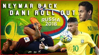 Brazil world cup mission on hazard : Neymar back   Dani roll out of the Fifa world cup russia 2018