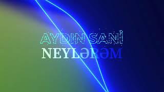 Aydın Sani - Neylərəm  (2019)