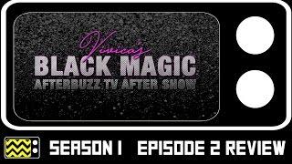 Vivica's Black Magic Season 1 Episode 2 Review & After Show | AfterBuzz TV
