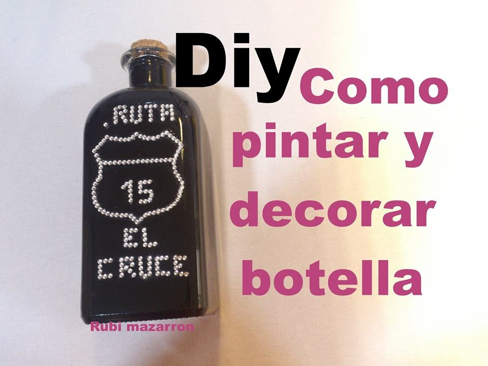 pintar y decorar una botella de cristal facil youtube