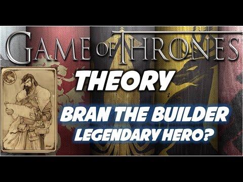 Bran the Builder Theory: Legendary Hero?