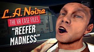 LA Noire VR - Case #6 - Reefer Madness